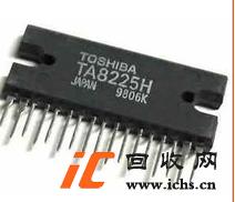 回收东芝TA8225H集成块集成电路芯片模块IC