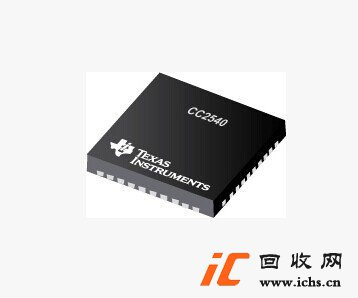 回收CC2540F256RHAT 低功耗无线射频蓝牙4.0芯片QFN40 TI 原装通信IC