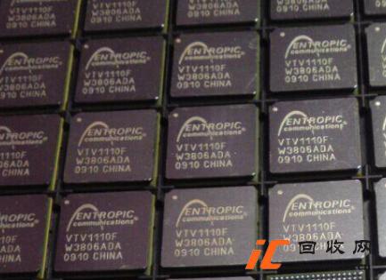 回收VTV1110F 通信IC芯片 communications VTV1110 ENTROPIC